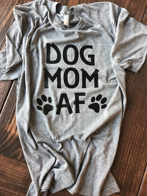 ce0212b9 Dog Mom AF T-Shirt