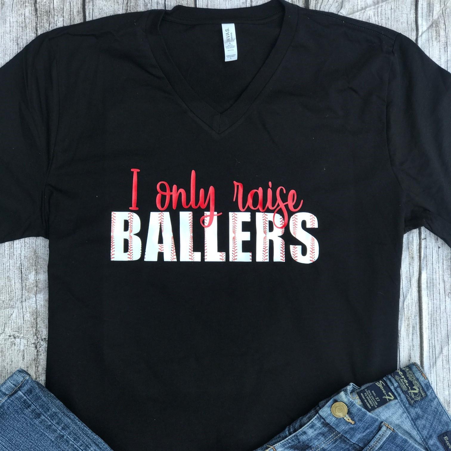 85a31f592178 I Only Raise Ballers Baseball Mom T-Shirt