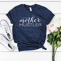 Mother Hustler Mom T-Shirt