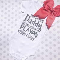 I'm Proof Daddy Doesn't Always Play Video Games Onesie