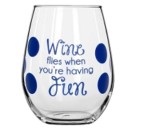 Wine Flies When You're Having Fun Stemless Wine Glass