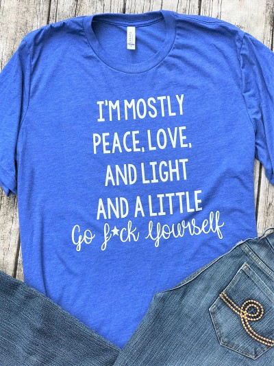 I'm Mostly Peace Love and Light T-Shirt