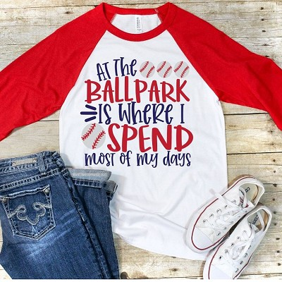 At The Ball Park Is Where I Spend Most Of My Days Raglan